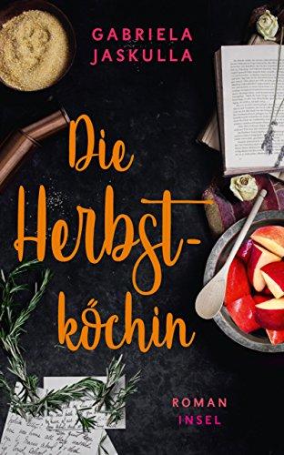 Die Herbstköchin: Roman (insel taschenbuch)