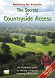 The Secrets of Countryside Access: An Illustrated Guide to Finding, Using and Enjoying Public Paths (Rambling for Pleasure S.)