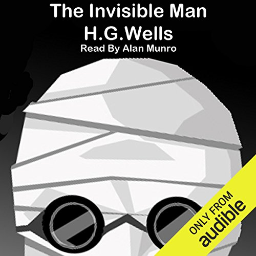 The Invisible Man                   Written by:                                                                                                                                 H. G. Wells                               Narrated by:                                                                                                                                 Alan Munro                      Length: 5 hrs and 49 mins     3 ratings     Overall 3.7