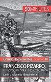 Francisco Pizarro, un conquistador à l'assaut du Pérou - La fin tragique de l'Empire inca