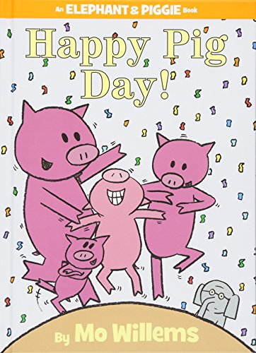 Happy Pig Day! (An Elephant and Piggie Book) (An Elephant and Piggie Book (15))