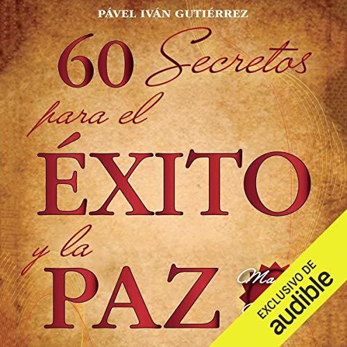 60 secretos para el éxito y la paz [60 Secrets for Success and Peace] audiobook cover art
