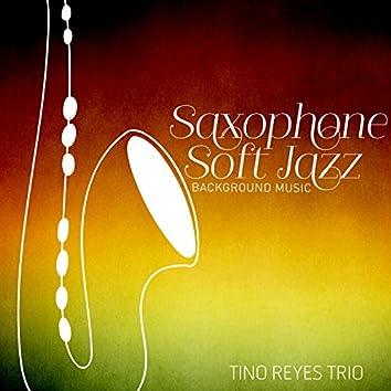 Saxophone Soft Jazz - Background Music