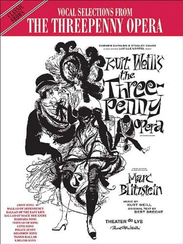 The Threepenny Opera (Vocal Selections): Piano/Vocal/Chords (Classic Shows) by Kurt Weill (Composer), Bertolt Brecht (Composer) › Visit Amazon\'s Bertolt Brecht Page search results for this author Bertolt Brecht (Composer), Carol Cuellar (Editor) (1-Jan-1993) Sheet music