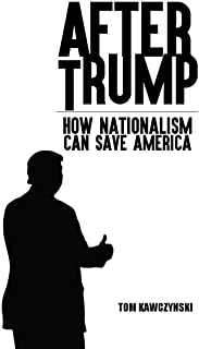 After Trump: How Nationalism Can Save America