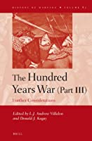 The Hundred Years War: Further Considerations (History of Warfare)