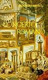 Concerto Romano - Leben mit Rom - Reinhard Raffalt