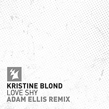 Love Shy (Adam Ellis Remix)