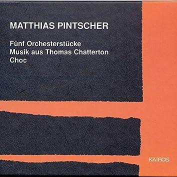 Matthias Pintscher: 5 Orchesterstücke, Musik aus Thomas Chatterton & Choc