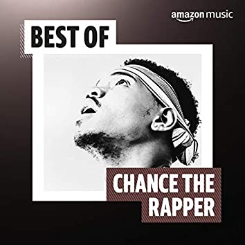Best of Chance the Rapper