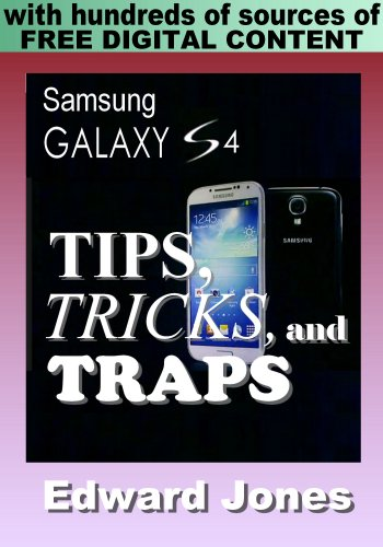Samsung Galaxy S4 Tips, Tricks, and Traps: A How-To Tutorial for the Samsung Galaxy S4 (English Edition)