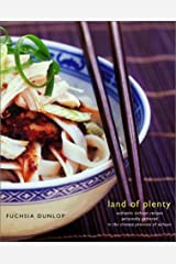 Land of Plenty: A Treasury Of Authentic Sichuan Cooking Hardcover
