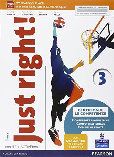 Just right! Con Easy learning. Ediz. activebook. Per la Scuola media. Con e-book. Con espansione online (Vol. 3)