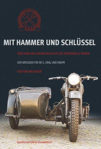 Mit Hammer und Schlüssel: Über Sinn und Unsinn, ein russisches Motorrad zu fahren