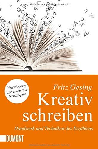 Kreativ schreiben Handwerk und Technik des Erzählens: Handwerk und Techniken des Erzählens (Taschenbücher)
