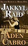 Jakkyl Raid (Island Survival Book 1) (English Edition)