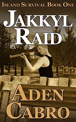 Jakkyl Raid (Island Survival Book 1) by [Aden Cabro]