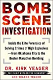 Bomb Scene Investigation: Inside the Elite Forensics of Solving Crimes of High Explosives―from Oklahoma City...