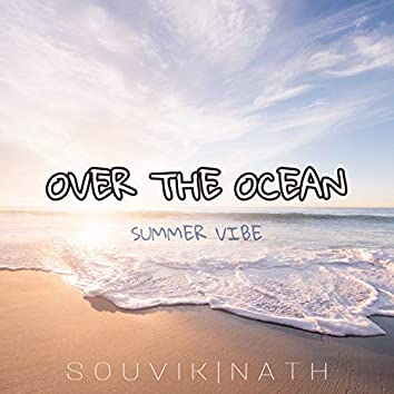 Over The Ocean - Summer Vibe