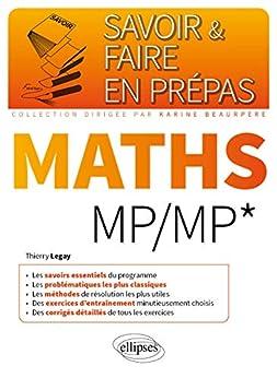 Mathématiques MP/MP* (Savoir et Faire en Prépas) par [Thierry Legay]
