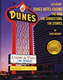 The Dunes Hotel and Casino: The Mob, the connections, the stories: The Mob, the connections, the stories