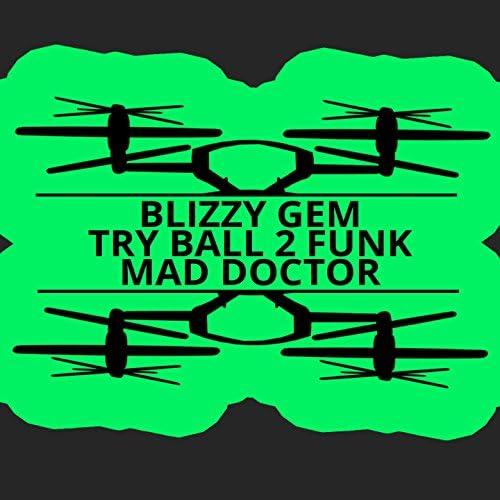 Blizzy Gem, Try Ball 2 Funk
