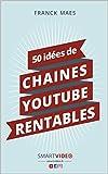50 idées de CHAINES YOUTUBE RENTABLES