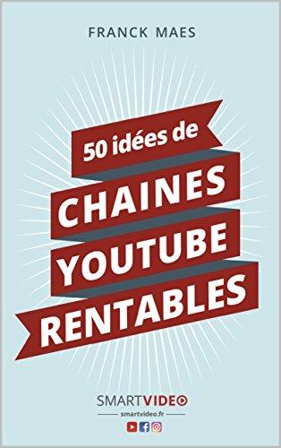 50 Idees De Chaines Youtube Rentables Ebook Maes Franck Maes Franck Amazon Fr