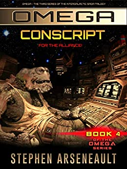 OMEGA Conscript: (Book 4) by [Stephen Arseneault]