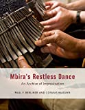 Mbira's Restless Dance: An Archive of Improvisation (Chicago Studies in Ethnomusicology) (English Edition)