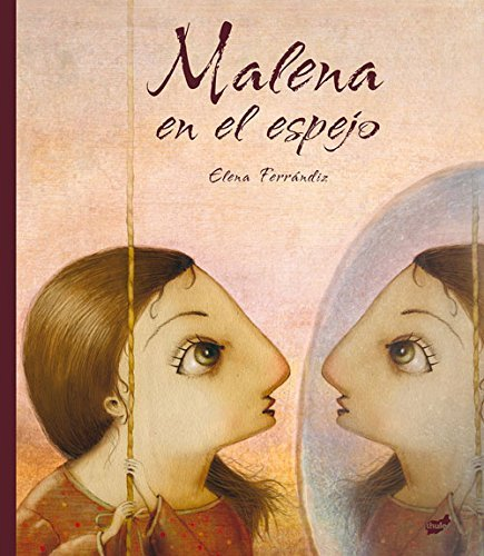 Malena en el espejo (Spanish Edition) by Elena Ferr??ndiz (2015-05-01)
