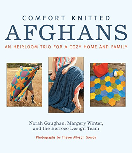 Comfort Knitted Afghans: An Heirloom Trio for a Cozy Home and Family (English Edition)