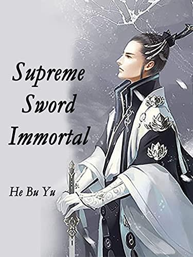 Supreme Sword Immortal: book 3 (English Edition)