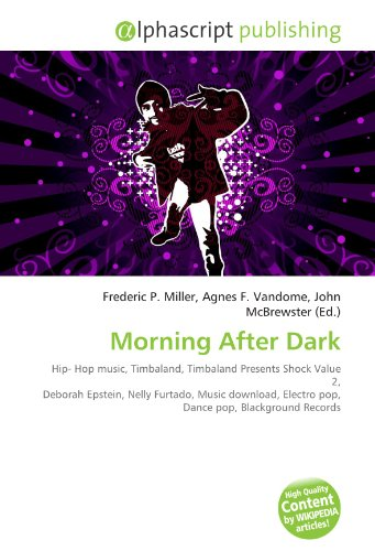 Morning After Dark: Hip- Hop music, Timbaland, Timbaland Presents Shock Value 2,...