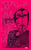 Aufzeichnungen eines Serienmörders: Roman von Kim, Young-ha
