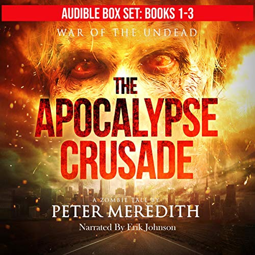 The Apocalypse Crusade Box Set, Novels 1-3 Audiobook By Peter Meredith cover art