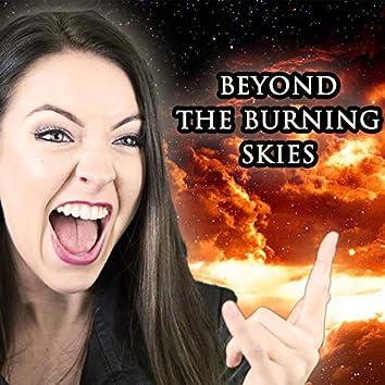 Beyond the Burning Skies