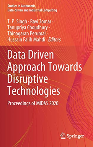 Data Driven Approach Towards Disruptive Technologies: Proceedings of MIDAS 2020 Front Cover