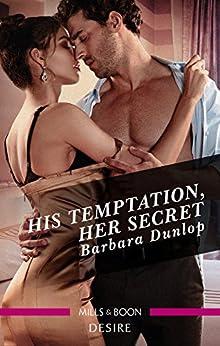 His Temptation, Her Secret (Whiskey Bay Brides Book 3) by [BARBARA DUNLOP]