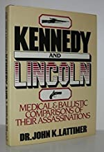 Lincoln and Kennedy: Medical and Ballistic Comparisons of Their Assassinations