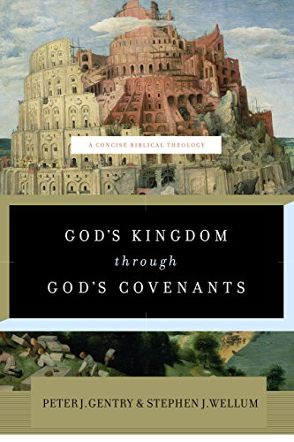 God's Kingdom through God's Covenants: A Concise Biblical Theology (English Edition)