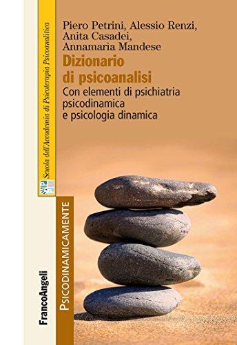 Dizionario di psicoanalisi. Con elementi di psichiatria psicodinamica e psicologia dinamica (Psicodinamica- Mente Vol. 6)