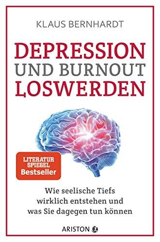 Klaus Bernhardt:<br //>Depression und Burnout loswerden - jetzt bei Amazon bestellen