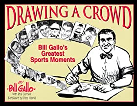 DRAWING A CROWD: Bill Gallo's Greatest Sports Moments