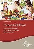 Theorie trifft Praxis: Handlungskompetenz im sozialpädagogischen Berufspraktikum