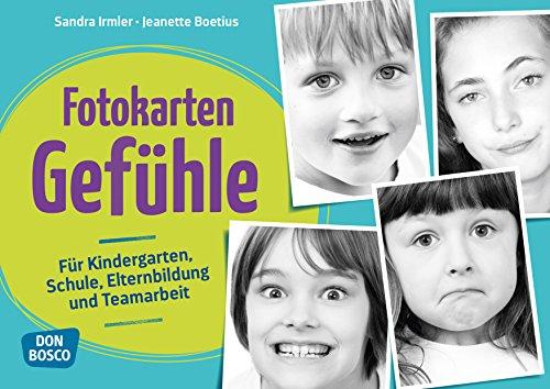 Fotokarten Gefühle: Für Kindergarten, Schule, Elternbildung und Teamarbeit: Fr Kindergarten, Schule, Elternbildung und Teamarbeit