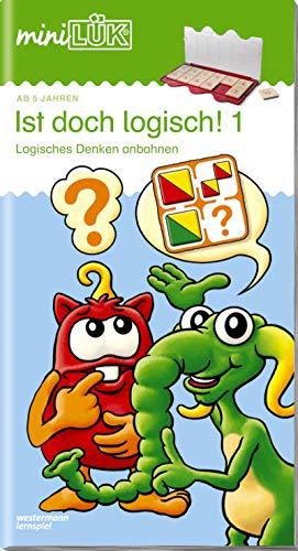 miniLÜK-Übungshefte: miniLÜK: Vorschule - Fördern & Fordern: Ist doch logisch! 1: Logisches Denken anbahnen (miniLÜK-Übungshefte: Vorschule)