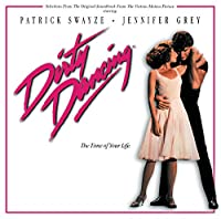 Dirty Dancing (Selections From the Motion Picture Soundtrack)