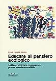 Educare al pensiero ecologico. Letture, scritture e passeggiate per un mondo sostenibile