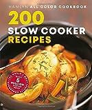 200 Slow Cooker Recipes (Hamlyn All Color Cookbook)